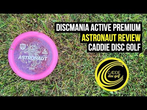 Discmania Active Premium Astronaut Review | Caddie Disc Golf