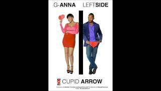 Download Leftside Ft G-Anna Cupid Arrow - Frebruary 2013 MP3 song and Music Video