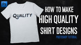 How To Make High Quality Shirt Designs In Photoshop