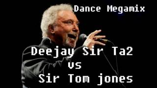 tom jones megamix   deejay Sir Ta2 vs Sir Tom Jones