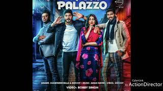 Palazzo (Full Song) | Kulwinder Billa & Shivjot | Aman | Himanshi | Latest Punjabi Song 2017