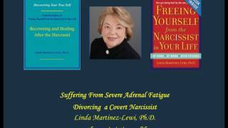 Suffering  From Severe Adrenal Fatigue - Divorcing a Covert Narcissist