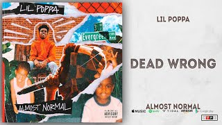 Lil Poppa - Dead Wrong (Almost Normal)