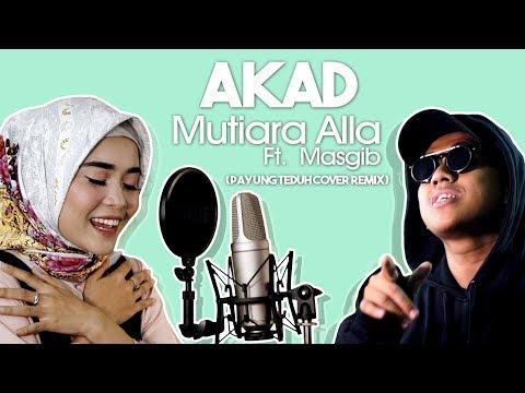 AKAD - MUTIARA ALLA (Cover Remix PAYUNG TEDUH) Feat. MASGIB