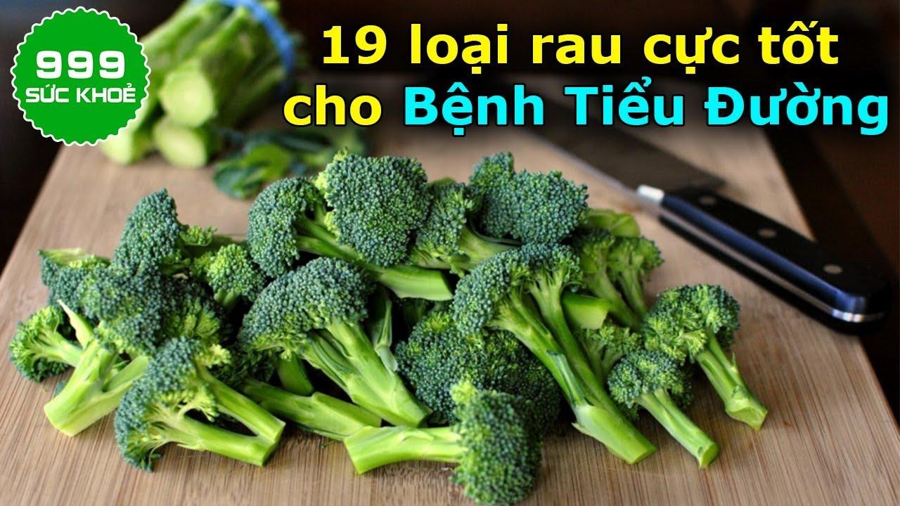 🍀Người Tiểu Đường mà không biết 19 loại rau cực tốt cho đường huyết này thì phí cả đời