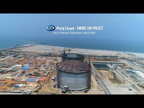 Punj Lloyd - Ennore LNG Project | LNG Storage Tank Roof Airlifting