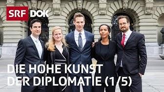 Wie wird man Botschafter? | Die jungen Diplomaten der Schweiz (1/5) | Doku | SRF DOK