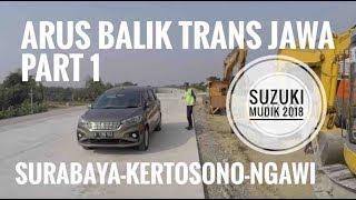 Download Video ARUS BALIK (Part 1): Surabaya-Ngawi   Lebaran 2018 MP3 3GP MP4