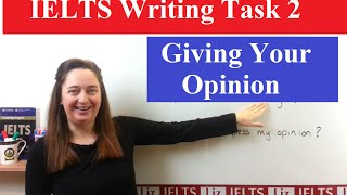 IELTS Writing Task 2 Tips: Expressing your Opinion