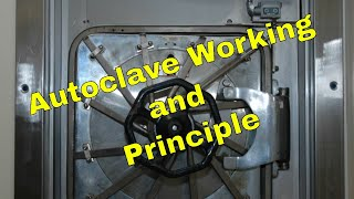 Principle and Working of Autoclave