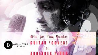 Mile Ho Tum Humko (Cover)|  Abhishek Singh Discern | D-Arkless Studio | Tony Kakkar | FEVER