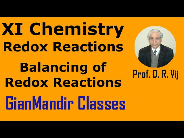 XI Chemistry - Redox Reactions - Balancing of Redox Reactions by Ruchi Mam