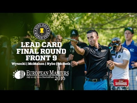DGWT 2016 European Masters Final Round - Lead Card, Front 9 (Wysocki, McMahon, Nybo, McBeth)