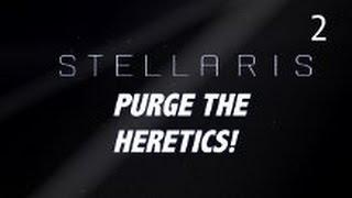 Stellaris - Purge the Heretics (SUCCESS) - Part 2