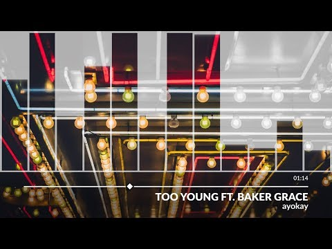ayokay - Too Young ft. Baker Grace
