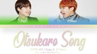 SOPE-ME  (Suga & J-Hope) - OTSUKARE SONG  (Color Coded Lyrics Kan/Rom/Eng)