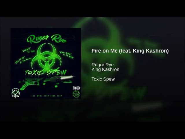 Fire on Me feat  King Kashron