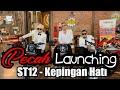 St12 - Kepingan Hati   Launching & Live Performance