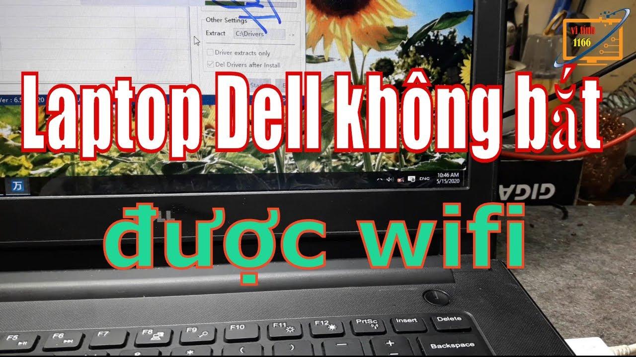cách sửa Laptop Dell  không bắt được wifi hiệu quả 100% Vi Tính 1166 kha vạn cân