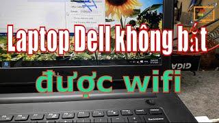 Sửa Lỗi Wifi  Hình Vuông Laptop Dell  không bắt được wifi hiệu quả 100% Vi Tính 1166 kha vạn cân