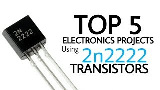 Top 5 Electronics Projects using 2n2222 transistor