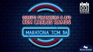 MARATONA TCM BA: Direito Financeiro e AFO com Carlos Ramos