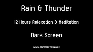 Rain & Thunder 12 Hours Relaxation Dark Screen
