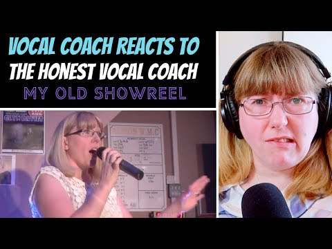 Vocal Coach Reacts To The Honest Vocal Coach 'My Old Showreel'