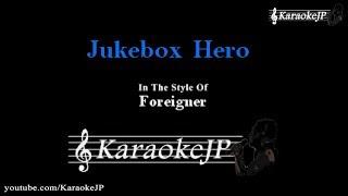 Juke Box Hero (Karaoke) - Foreigner