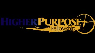 Higher Purpose Fellowship   Pastor Michael L. Miller   Strategies To Achieve A New Dimension In GOD