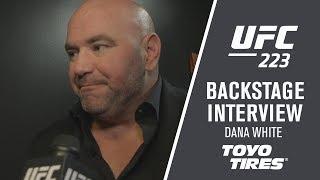 UFC 223: Dana White Event Recap
