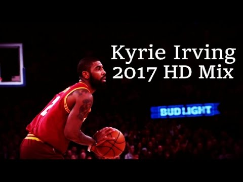 Kyrie Irving 2017 Mix -