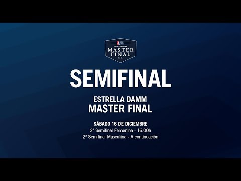 2ª Semifinal - Sábado - Estrella DAMM Master FINAL 2017