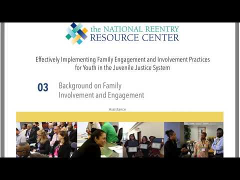 Effectively Implementing Family Engagement and Involvement Practices for Youth in the J
