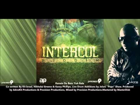 New Kerwin Du Bois | YUH ROLE [2013 Trinidad Soca][Intercol Riddim, AdvoKit & Precision Prod]