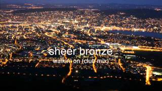 sheer bronze - walkin