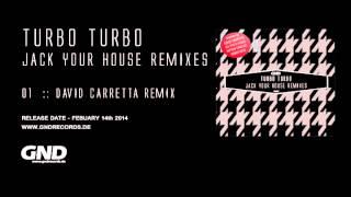 Turbo Turbo - Jack Your House (David Carretta Remix)