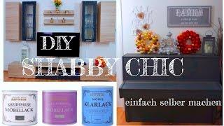 DIY SHABBY CHIC- Möbel im Vintage Look ganz EINFACH selber machen! Schritt für Schritt Anleitung