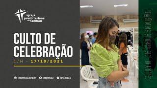 IPTambaú | Culto de Celebração das 17h (Transmissão Completa) | 17/10/2021
