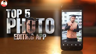 Top 5 Best Photo Editing Apps For Android 2018!