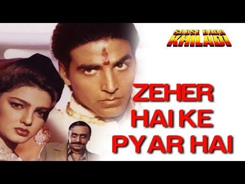 Zehar Hai Ki Pyar Hai - Sabse Bada Khiladi | Akshay Kumar & Mamta Kulkrani | Kumar Sanu