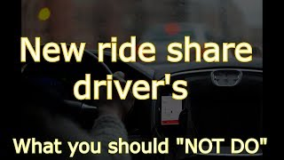 """""""What you should NOT do"""" on UBER and LYFT for newbies"""