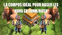 [COC] HDV6- LA COMPO QUI RASE LES HDV6 POUR BIEN FARMER ET RUSH