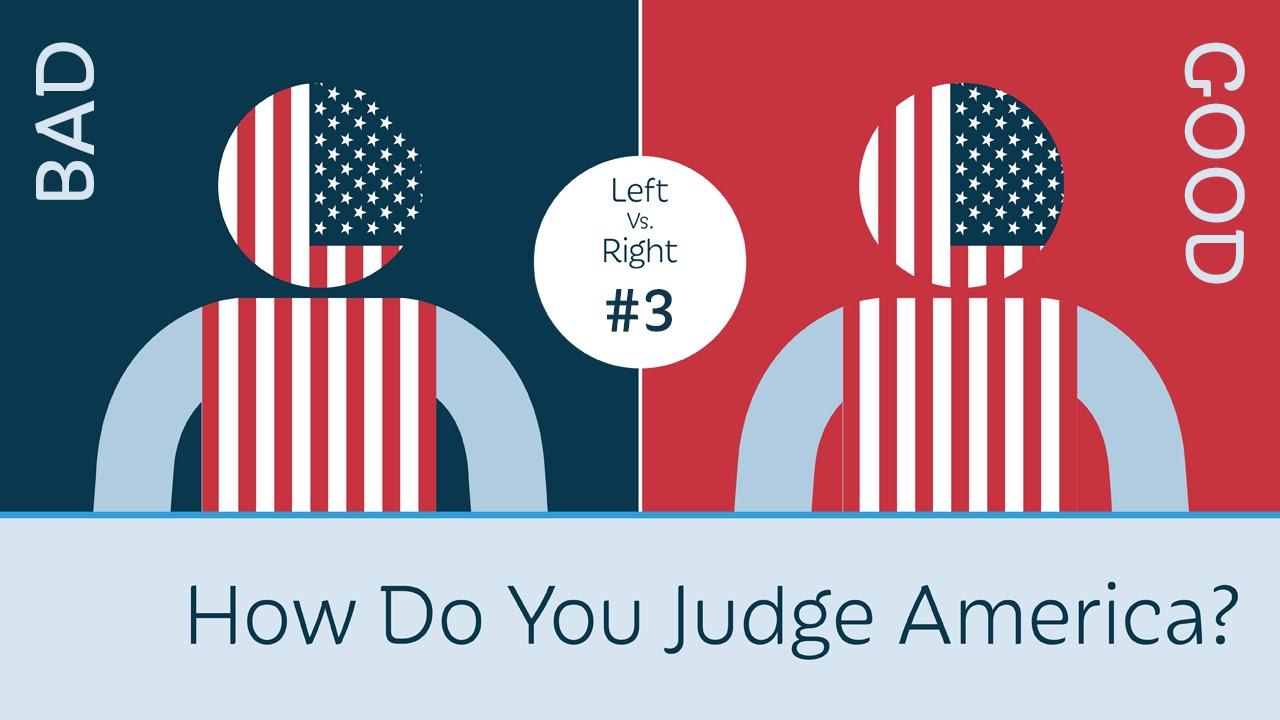 How Do You Judge America? Left vs. Right #3