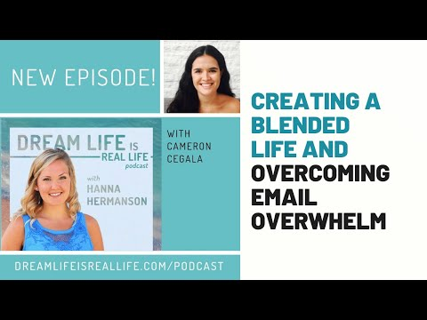 Episode 45-Creating A Blended Life And Overcoming Email Overwhelm With Cameron Cegala-Hanna Hermans