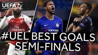 LACAZETTE, LOFTUS-CHEEK, AUBAMEYANG: #UEL BEST GOALS, Semi-finals