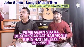JOHN SEME - LANGIT MASIH BIRU || COVER BY AVATAR VOICE