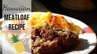 Hawaiian Meatloaf Recipe I How to make Hawaiian Meatloaf I Weeknight meatloaf recipe
