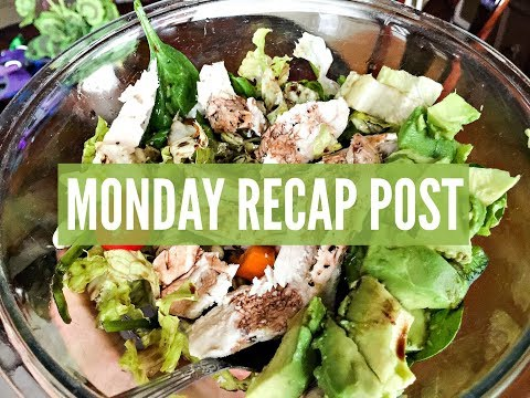 Monday Recap Post Video - Simply Taralynn
