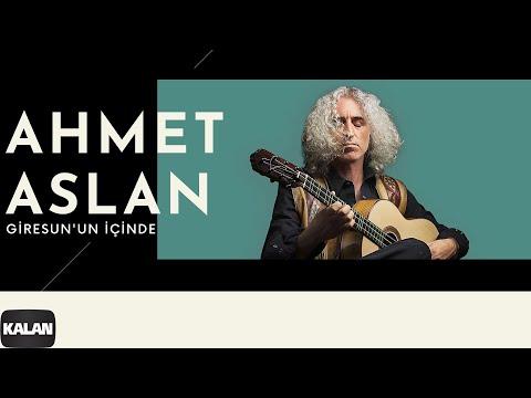 Ahmet Aslan - Giresun'un İçinde [ Na-Mükemmel © 2015 Kalan Müzik ]